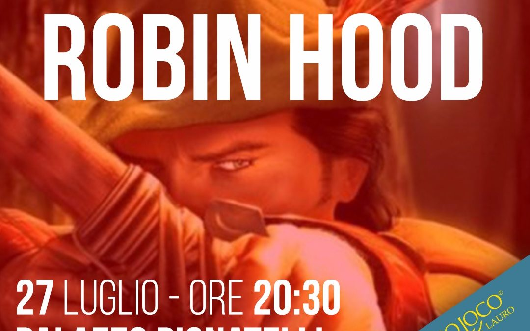 """"""" Robin Hood"""" a Pago Vallo Lauro (AV) presso Palazzo Pignatelli- 27 luglio 2019"""