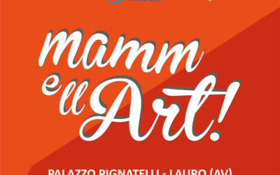 """""""Mamm'e ll'art 2020"""" 4°Edizione a Lauro da luglio a settembre"""